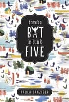 There's a Bat in Bunk Five ebook by Paula Danziger, Ann M Martin