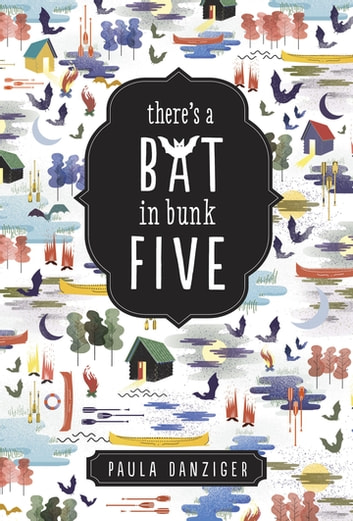 There's a Bat in Bunk Five ebook by Paula Danziger