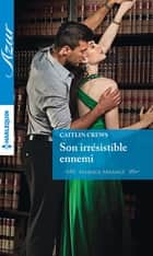 Son irrésistible ennemi ebook by Caitlin Crews
