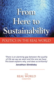 From Here to Sustainability - Politics in the Real World ebook by Ian Christie,Diane Warburton