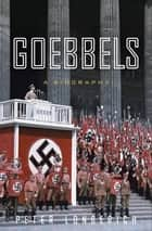 Goebbels ebook by Peter Longerich,Alan Bance,Jeremy Noakes,Lesley Sharpe