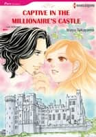 Captive in the Millionaire's Castle (Harlequin Comics) - Harlequin Comics ebook by Lee Wilkinson, Mayu Takayama