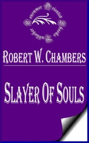 Slayer of Souls ebook by Robert W. Chambers