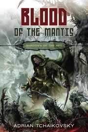 Blood of the Mantis ebook by Adrian Tchaikovsky