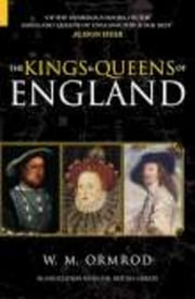 The Kings and Queens of England ebook by W M Ormrod