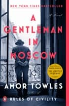 A Gentleman in Moscow - A Novel ebook by Amor Towles