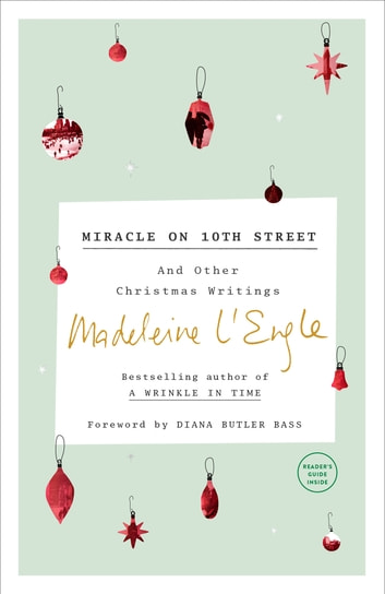 Miracle on 10th Street - And Other Christmas Writings ebook by Madeleine L'Engle,Lindsay Lackey