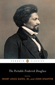 The Portable Frederick Douglass ebook by Frederick Douglass,Henry Louis Gates,Henry Louis Gates,John Stauffer,John Stauffer