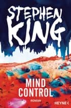 Mind Control - Roman ebook by Stephen King, Bernhard Kleinschmidt