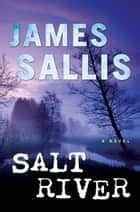 Salt River ebook by James Sallis