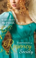 Temptation In Regency Society: Unmasking the Duke's Mistress (Gentlemen of Disrepute) / A Dark and Brooding Gentleman (Gentlemen of Disrepute) (Mills & Boon M&B) ebook by Margaret McPhee