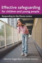 Effective safeguarding for children and young people ebook by Maggie Blyth,Enver Solomon