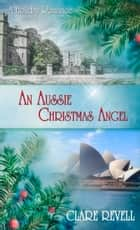 Aussie Christmas Angel ebook by Clare  Revell