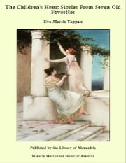 The Tale of Mulan, The Maiden Chief ebook by Translated by Eva March Tappan