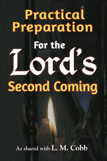 Practical Preparation for the Lord's Second Coming ebook by L. M. Cobb