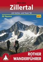 Zillertal - mit Gerlos- und Tuxer Tal, 50 Touren ebook by Mark Zahel