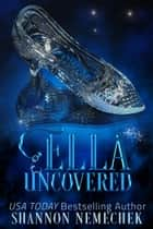 Ella Uncovered ebook by Shannon Nemechek