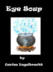 Eye Soup ebook by Carine Engelbrecht