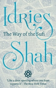 The Way of the Sufi ebook by Idries Shah