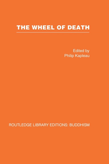 The Wheel of Death - Writings from Zen Buddhist and Other Sources ebook by Philip Kapleau
