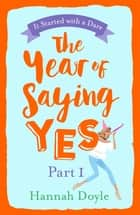 The Year of Saying Yes Part 1 ebook by Hannah Doyle