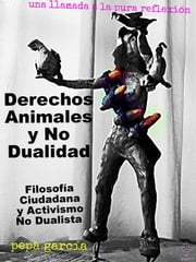 Derechos Animales y No Dualidad ebook by Pepa García