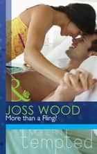More than a Fling? (Mills & Boon Modern Tempted) ebook by Joss Wood