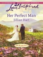 Her Perfect Man (Mills & Boon Love Inspired) (The McKaslin Clan, Book 11) ebook by Jillian Hart