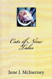 Cats of Nine Tales ebook by June J McInerney