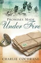 Promises Made Under Fire ebook by