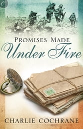 Promises Made Under Fire ebook by Charlie Cochrane