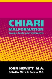 Chiari Malformation: Causes, Tests, and Treatments ebook by Michelle Gabata, M.D.