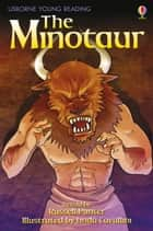 The Minotaur: Usborne Young Reading: Series One ebook by Russell Punter, Linda Cavalini