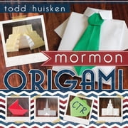 Mormon Origami ebook by Todd Huisken