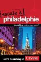Escale à Philadelphie ebook by Marie-Eve Blanchard