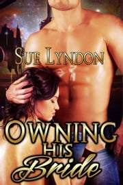 Owning His Bride ebook by Sue Lyndon