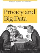 Privacy and Big Data - The Players, Regulators, and Stakeholders ebook by Terence Craig, Mary  E. Ludloff