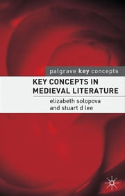 Key Concepts in Medieval Literature ebook by Dr Elizabeth Solopova,Dr Stuart Lee