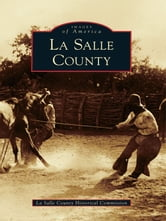 La Salle County ebook by La Salle County Historical Commission