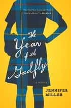 The Year of the Gadfly - A Novel ebook by Jennifer Miller