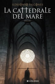 La cattedrale del mare ebook by Ildefonso Falcones