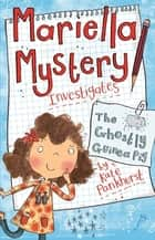 Mariella Mystery Investigates The Ghostly Guinea Pig ebook by Kate Pankhurst