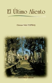 El Último Aliento ebook by Osman Nuri Topbas