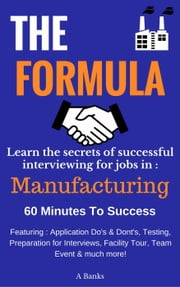 THE FORMULA How To Succeed In A Manufacturing Recruitment Event