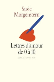 Lettres d'amour de 0 à 10 ebook by Susie Morgenstern