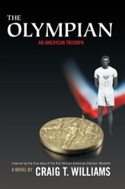 The Olympian - An American Triumph ebook by Craig T. Williams