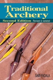 Traditional Archery ebook by Sam Fadala