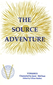 The Source Adventure ebook by Janet McClure