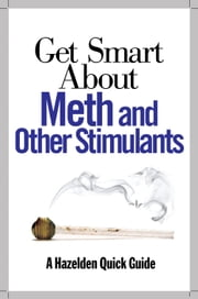 Get Smart About Meth and Other Stimulants ebook by Publishing  Hazelden