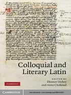 Colloquial and Literary Latin ebook by Eleanor Dickey,Anna Chahoud